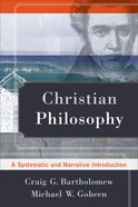 Christian Philosophy: A Systematic and Narrative Introduction eBook