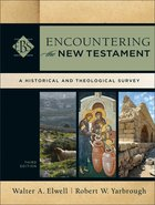 Encountering the New Testament (3rd Edition) (Encountering Biblical Studies Series) eBook
