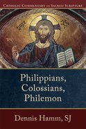 Philippians, Colossians, Philemon (Catholic Commentary On Sacred Scripture Series) eBook