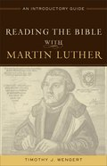 Reading the Bible With Martin Luther eBook
