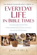 The Baker Illustrated Guide to Everyday Life in Bible Times eBook