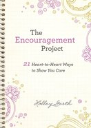 Encouragement Project, the : 21 Hear-To-Hear Ways to Show You Care (Ebook Shorts) (101 Questions About The Bible Kingstone Comics Series) eBook