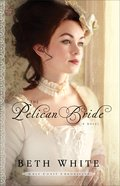 The Pelican Bride (#01 in Gulf Coast Chronicles Series) eBook
