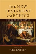 The New Testament and Ethics: A Book-By-Book Survey eBook