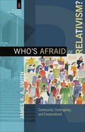 Who's Afraid of Relativism? (The Church And Postmodern Culture) eBook
