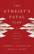 The Atheist's Fatal Flaw eBook