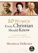10 Women Every Christian Should Know (Ebook Shorts) eBook