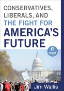 Conservatives, Liberals, and the Fight For America's Future (Ebook Shorts) eBook