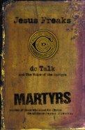 Jesus Freaks: Martyrs eBook