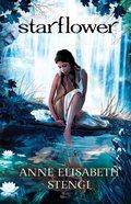 Starflower (#04 in Tales Of Goldstone Woods Series) eBook