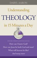 Understanding Theology in 15 Minutes a Day eBook