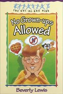 No Grown-Ups Allowed (#04 in Cul-de-sac Kids Series) eBook
