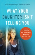 What Your Daughter Isn't Telling You eBook