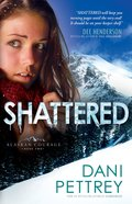 Shattered (#02 in Alaskan Courage Series) eBook