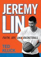 Jeremy Lin: Faith Joy and Basketball eBook