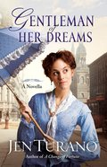 Gentleman of Her Dreams (Ladies Of Distinction Novella Series) eBook