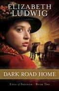 Dark Road Home (#02 in Edge Of Freedom Series) eBook