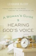 A Woman's Guide to Hearing God's Voice eBook