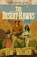 The Desert Hawks (#05 in Wells Fargo Trail Series) eBook