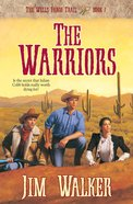 The Warriors (#07 in Wells Fargo Trail Series) eBook