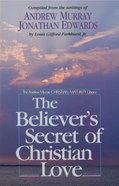The Believer's Secret of Christian Love eBook