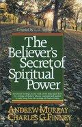 The Believer's Secret of Spiritual Power  (Andrew Murray Devotional Library) eBook