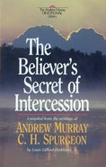 The Believer's Secret of Intercession  (Andrew Murray Devotional Library) eBook
