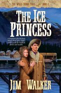 The Ice Princess (#08 in Wells Fargo Trail Series) eBook