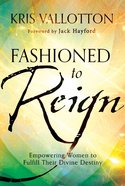 Fashioned to Reign eBook