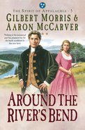 Around the River's Bend (#05 in Spirit Of Appalachia Series) eBook