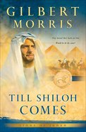 Till Shiloh Comes (#04 in Lions Of Judah Series)