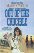 Out of the Crucible (#02 in Treasure Quest Series) eBook