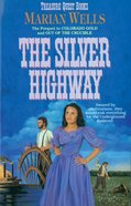 The Silver Highway (#03 in Treasure Quest Series) eBook