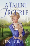 A Talent For Trouble (#03 in Ladies Of Distinction Series) eBook