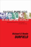 Raising Pure Kids in An Impure World eBook