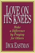 Love on Its Knees eBook