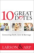10 Great Dates: Connecting Faith, Love & Marriage eBook