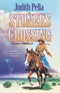 Stoner's Crossing (#02 in Lone Star Legacy Series) eBook