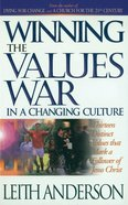 Winning the Values War in a Changing Culture eBook