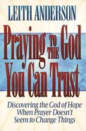 Praying to the God You Can Trust eBook
