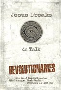 Jesus Freaks: Revolutionaries eBook