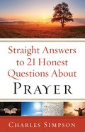 Straight Answers to 21 Honest Questions About Prayer eBook