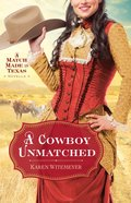 A Cowboy Unmatched (Ebook Shorts) (#03 in The Archer Brothers Series)