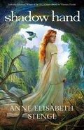 Shadow Hand (#06 in Tales Of Goldstone Woods Series) eBook