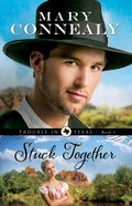 Stuck Together (#03 in Trouble In Texas Series) eBook