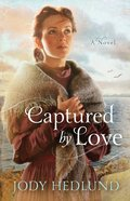 Captured By Love (#03 in Michigan Brides Collection) eBook