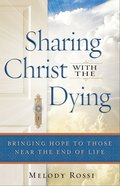 Sharing Christ With the Dying eBook
