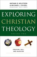 Exploring Christian Theology: Creation, Fall and Salvation (Volume 2) eBook