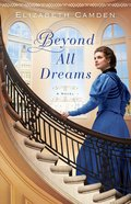 Beyond All Dreams eBook