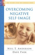 Overcoming Negative Self-Image (Victory Over The Darkness Series) eBook